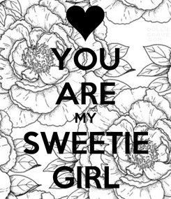 Poster: YOU ARE MY SWEETIE GIRL