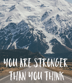Poster: You are stronger  than you think