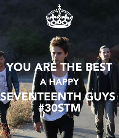 Poster:  YOU ARE THE BEST A HAPPY SEVENTEENTH GUYS  #30STM