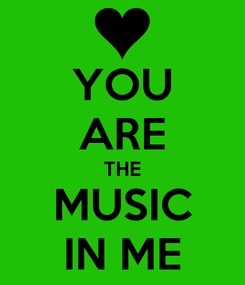 Poster: YOU ARE THE MUSIC IN ME