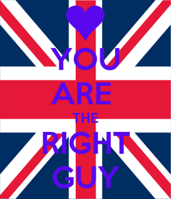Poster: YOU ARE  THE RIGHT GUY