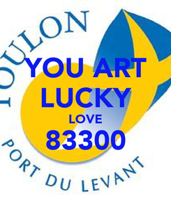 Poster: YOU ART LUCKY LOVE 83300