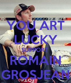 Poster: YOU ART LUCKY SUPPORT  ROMAIN GROSJEAN