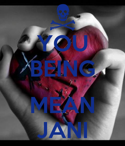 Poster: YOU BEING  MEAN JANI