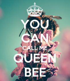 Poster: YOU CAN CALL ME QUEEN BEE
