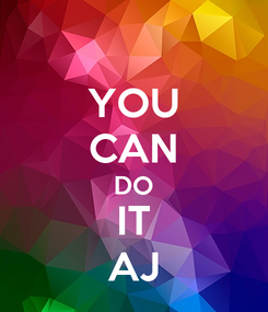 Poster: YOU CAN DO IT AJ