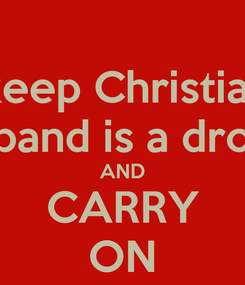 Poster: You can keep Christian Gray ..... My husband is a drop sexy  AND CARRY ON