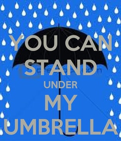 Poster: YOU CAN STAND UNDER MY UMBRELLA
