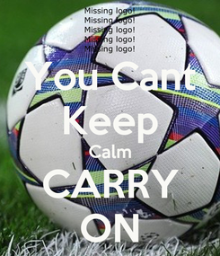 Poster: You Cant Keep Calm CARRY ON