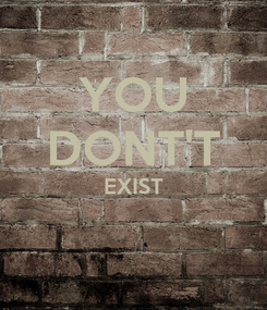 Poster: YOU DONT'T EXIST