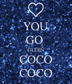Poster: YOU GO  GLEEN COCO COCO