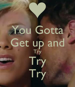 Poster: You Gotta Get up and Try Try Try