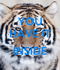 Poster: YOU HAVE IT  INSIDE
