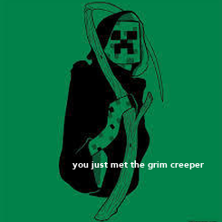 Poster: you just met the grim creeper