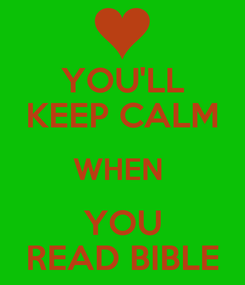 Poster: YOU'LL KEEP CALM WHEN  YOU READ BIBLE