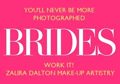 Poster: YOU'LL NEVER BE MORE  PHOTOGRAPHED       WORK IT!  ZALIRA DALTON MAKE-UP ARTISTRY