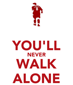 Poster:  YOU'LL NEVER WALK ALONE