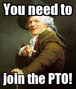 Poster: You need to join the PTO!