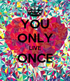Poster: YOU ONLY LIVE ONCE