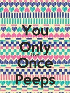 Poster: You Only Live Once Peeps
