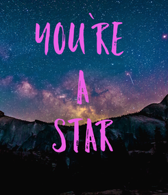 Poster: YOU`RE  A STAR