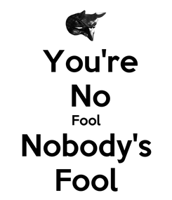 Poster:  You're  No Fool Nobody's Fool