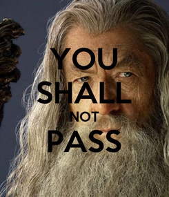 Poster: YOU SHALL NOT PASS