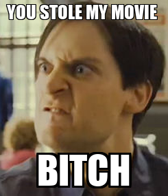 Poster: YOU STOLE MY MOVIE  BITCH