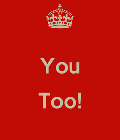 Poster:  You  Too!