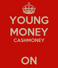 Poster: YOUNG MONEY CASHMONEY  ON