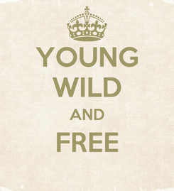 Poster: YOUNG WILD AND FREE