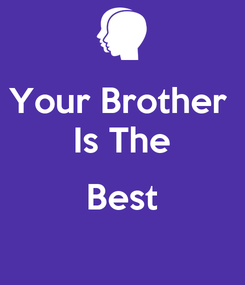 Poster: Your Brother  Is The  Best