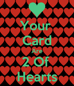 Poster: Your  Card Are 2 Of  Hearts