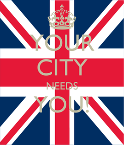 Poster: YOUR CITY NEEDS YOU!