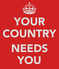 Poster: YOUR COUNTRY  NEEDS YOU