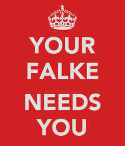 Poster: YOUR FALKE  NEEDS YOU