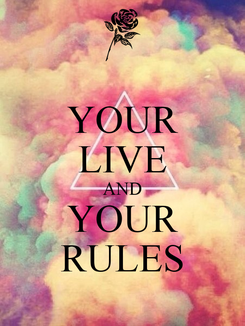 Poster: YOUR LIVE AND YOUR RULES