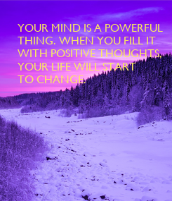 Poster: YOUR MIND IS A POWERFUL