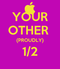 Poster: YOUR OTHER  (PROUDLY) 1/2