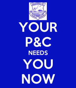Poster: YOUR P&C NEEDS YOU NOW