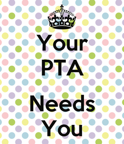 Poster: Your PTA   Needs You
