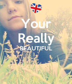 Poster: Your Really BEAUTIFUL