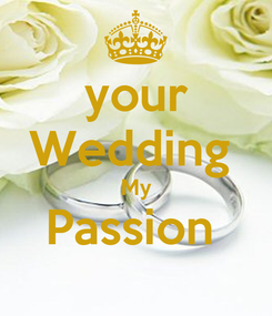 Poster: your Wedding  My Passion