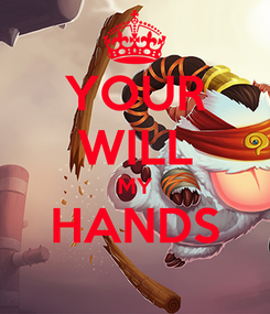 Poster: YOUR WILL MY HANDS