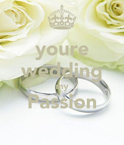 Poster: youre wedding my Passion