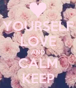 Poster: YOURSELF LOVE AND CALM KEEP