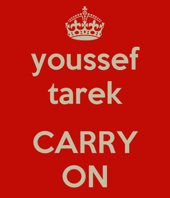 Poster: youssef tarek  CARRY ON
