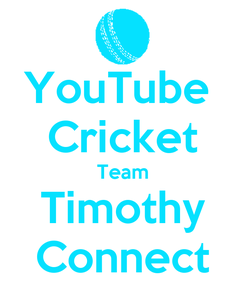 Poster: YouTube  Cricket Team Timothy Connect