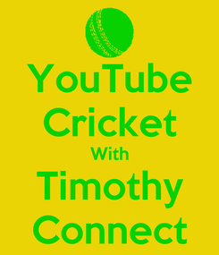 Poster: YouTube Cricket With Timothy Connect