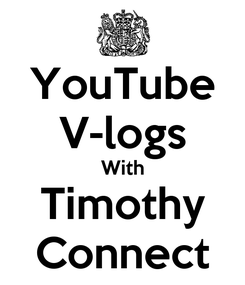 Poster: YouTube V-logs With Timothy Connect